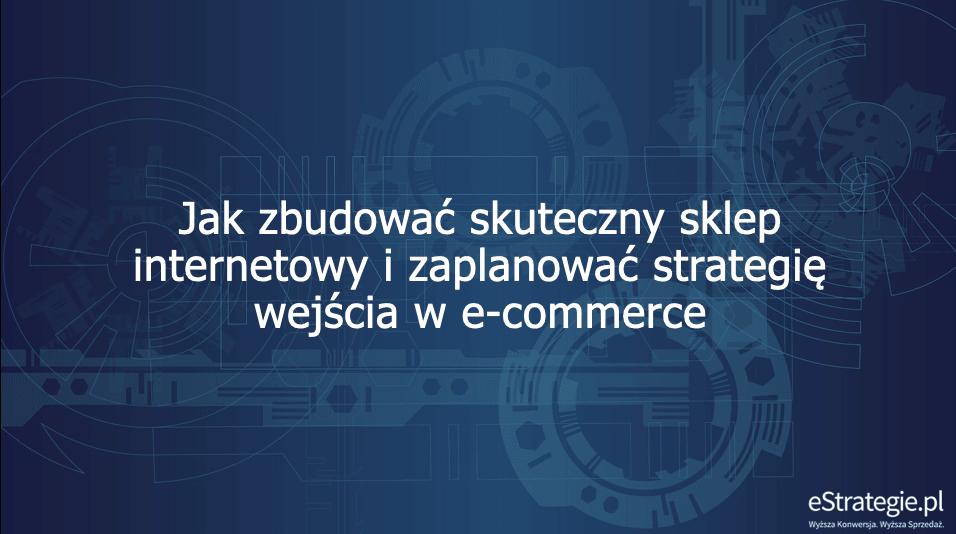 Kurs online: Jak zacząć w e-commerce estrategie.pl